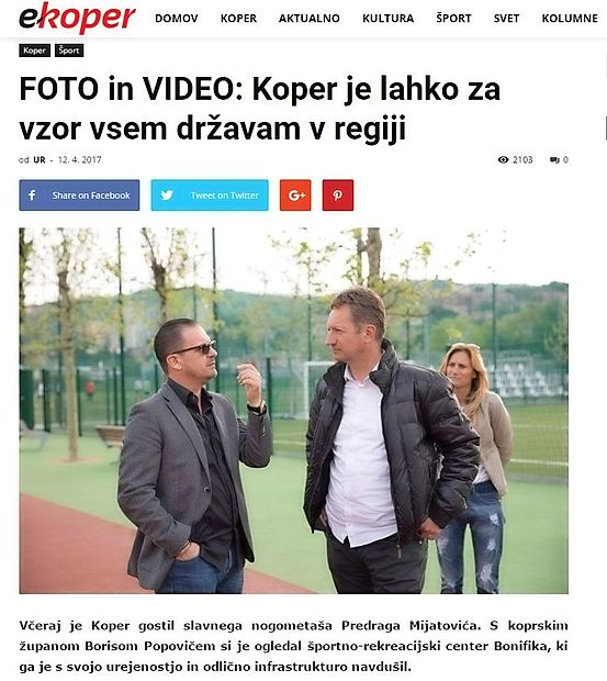 E-koper je prejšnji teden poročal o tem, da je koprski župan  Boris Popovič v torek, 11. aprila, po športno-rekreacijskem  centru Bonifika popeljal nekdanjega črnogorskega nogometnega asa Predraga Mijatovića.