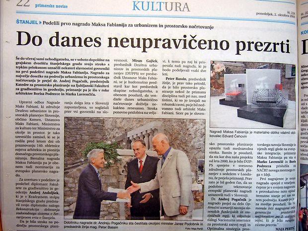 V Štanjelu so podelili prvo nagrado Maksa Fabianija za  največje dosežke na področju urbanizma in prostorskega  načrtovanja. Dobil jo je dr. Andrej Pogačnik s Fakultete za  gradbeništvo in geodezijo v Ljubljani, priznanje pa sta prejela  arhitekta Boris Podrecca in Marko Lavrenčič.