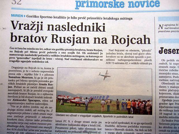 Na goriškem športnem letališču so priredili prvi letalski  miting, nekakšno generalko za slovesno obeležitev bližajoče  se stoletnice (2009) prvega poleta bratov Rusjan.