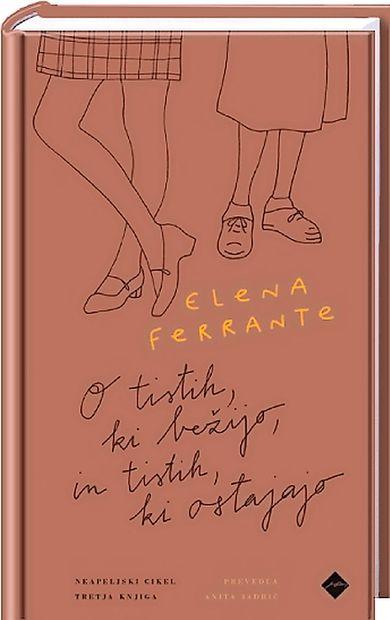 Izšla je tretja knjiga Neapeljskega cikla Elena Ferrante