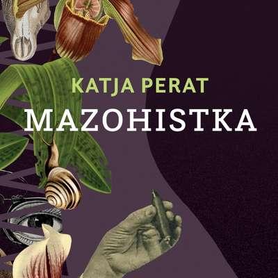 Katja Perat:   $@  Mazohistka,  Beletrina,   236 strani,  cena 27 evrov